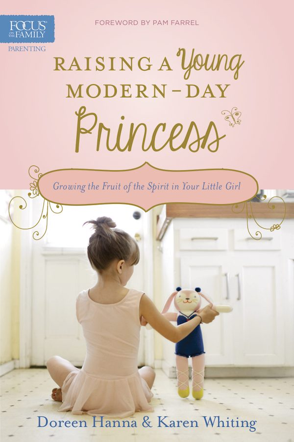Raising a Young Modern Day Princess by Doreen Hanna and Karen Whiting