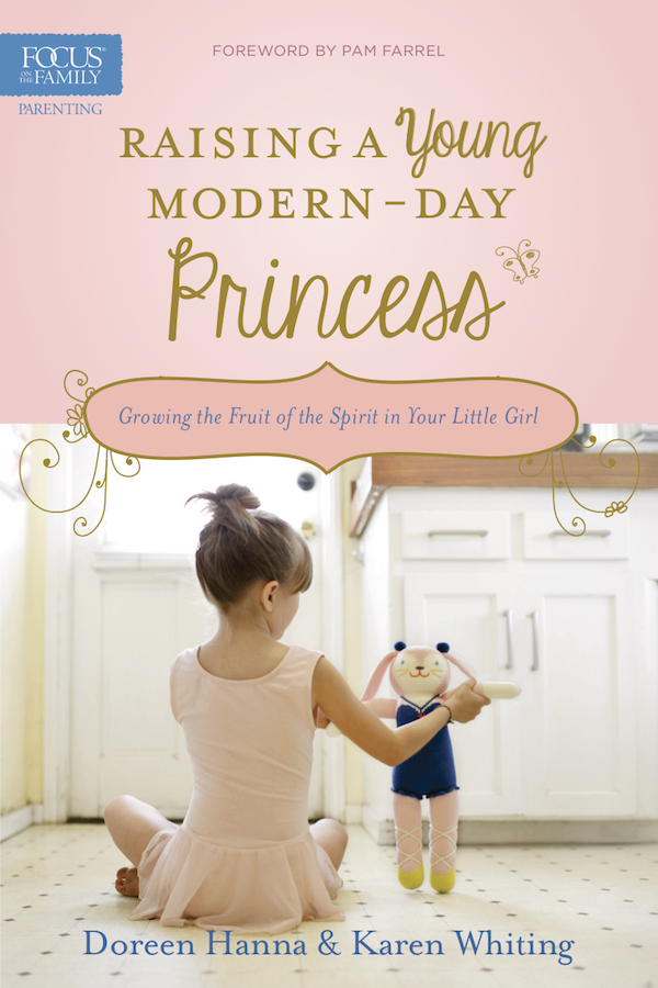 Raising Your Modern Day Princess by Doreen Hanna and Karen Whiting